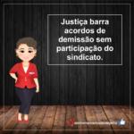 Acordos Sem Participação do Sindicato são Barrados pela Justiça