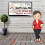 8 Dicas Para Economizar com Material Escolar