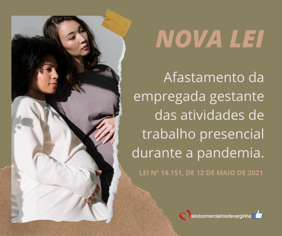 Empregadas Gestantes Deverão ser Afastadas das Atividades Presenciais.